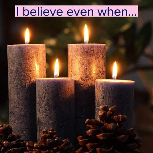 I Believe Even When