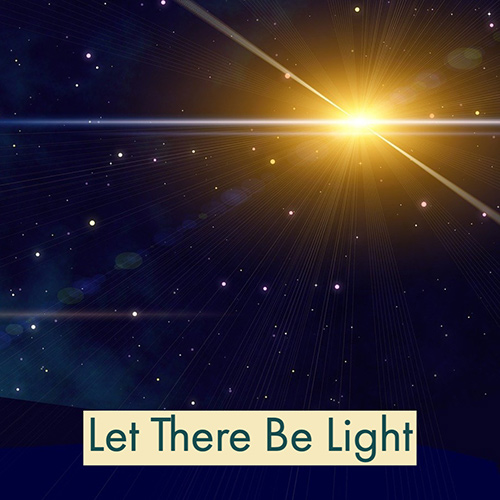 Let There Be Light